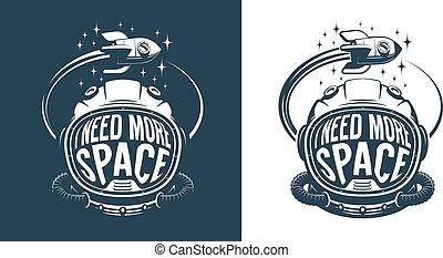 Astronaut helmet retro logo with text - i need more space