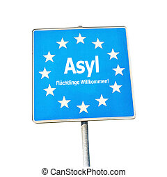 Asyl, border sign europe - labeld with Refugees Welcome in...
