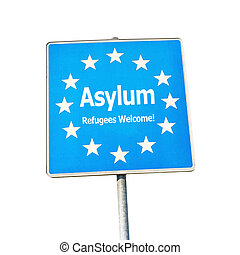 Asylum, border sign europe - labeld with Refugees Welcome, isolated on white background