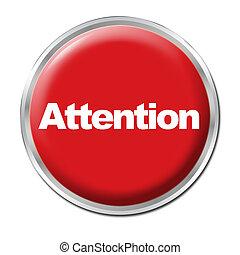 atenção, botão