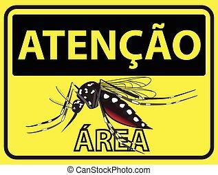 Atencao Mosquitos - Atencao area is Caution area in...