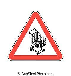atención, compras, cart., peligros, de, camino rojo, signo., carrito del supermercado, precaución
