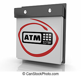 ATM Automated Teller Machine Bank Withdraw Wall Calendar Page 3d Illustration