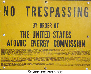 Atomic Energy Commission - No Trespassing Sign at an Atomic...