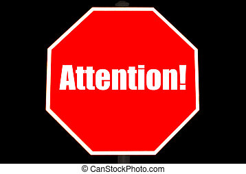 Attention Concept on a Stop Sign - Attention concept on a...