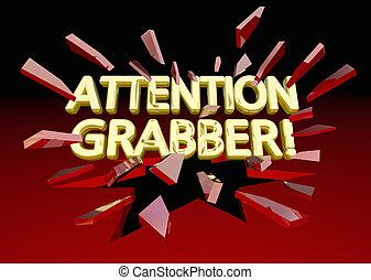 Attention Grabber Words Breaking Glass Exposure 3d Illustration