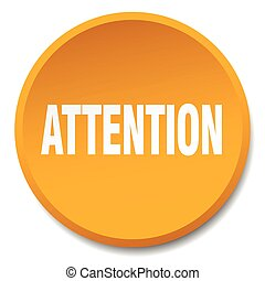attention orange round flat isolated push button