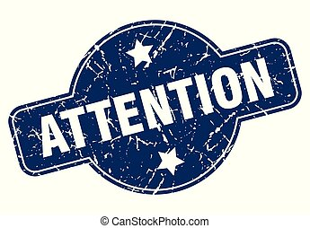 attention sign - attention vintage round isolated stamp