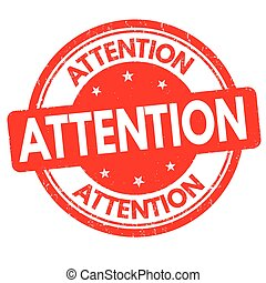 Attention sign or stamp
