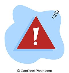 Attention sign. Red triangle with exclamation sign on it.