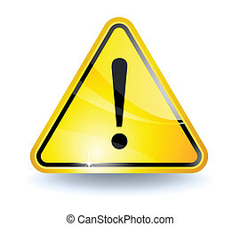 Attention sign with glossy yellow surface