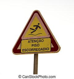 Attention slippery floor