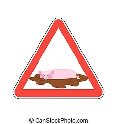 Attention unclean. warning Road sign pig in mud. Caution dirty.