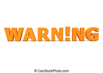 Attention! Warning! - orange word Warning with an...