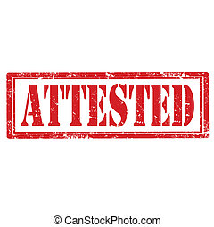 Attested-stamp - Grunge rubber stamp with text Attested, ...