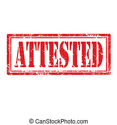 Attested-stamp - Grunge rubber stamp with word Attested, ...