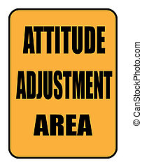 attitude adjustment area sign isolated over a white...