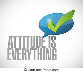 attitude is everything approval message sign