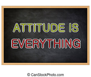 ATTITUDE IS EVERYTHING - concept