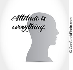 attitude is everything head sign concept