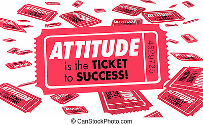 Attitude Positive Outlook Good Ambition Ticket Success 3d Illustration