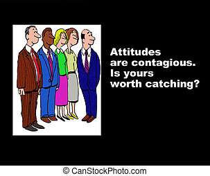 Attitudes Are Contagious - Business illustration of team and...