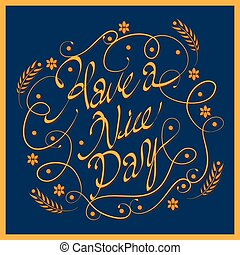 Have a nice day calligraphy design - attractive Have a nice...