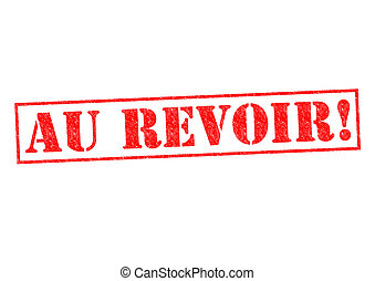 AU REVOIR! Rubber Stamp over a white background.