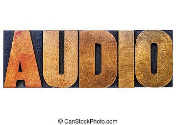 audio - word in letterpress wood type
