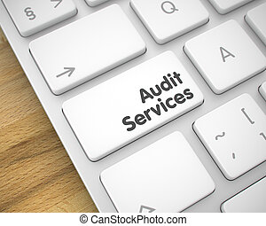 Audit Services - Inscription on the White Keyboard Key. 3D.