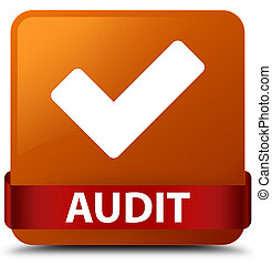 Audit (validate icon) brown square button red ribbon in middle