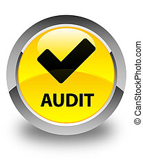 Audit (validate icon) glossy yellow round button