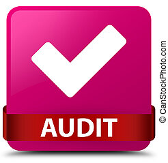Audit (validate icon) pink square button red ribbon in middle