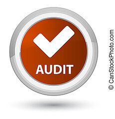 Audit (validate icon) prime brown round button