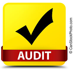 Audit (validate icon) yellow square button red ribbon in middle