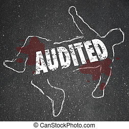 Audited Chalk Outline Dead Body Accounting Review Bad Bookkeeping