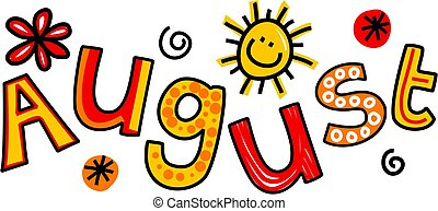 August Clip Art - Whimsical cartoon text doodle for the ...