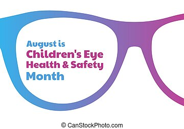 August is Children's Eye Health and Safety Month. Holiday concept. Template for background, banner, card, poster with text inscription. Vector EPS10 illustration