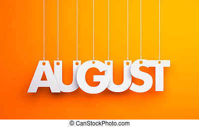 August - text hanging on the strings. 3d illustration