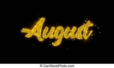 August Typography Written with Golden Particles Sparks Fireworks Display 4K. Greeting card, Celebration, Party Invitation, calendar, Gift, Events, Message, Holiday, Wishes Festival