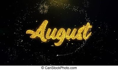 August Written Gold Particles Exploding Fireworks Display -...
