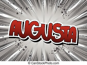 Augusta - Comic book style word on comic book abstract background.