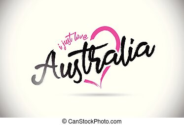 Australia I Just Love Word Text with Handwritten Font and Pink Heart Shape.