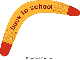 Australian boomerang Abstract image with the text. Back to school. Concept back to school