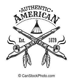 Authentic Americans symbol vector illustration. Wigwam, crossed pipes of peace, text. Native Americans and Red Indian concept for emblems or labels templates