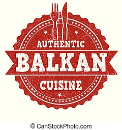 Authentic balkan cuisine grunge rubber stamp