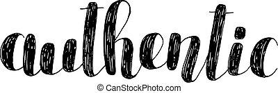Authentic. Brush lettering illustration.