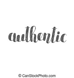 Authentic. Brush lettering illustration.