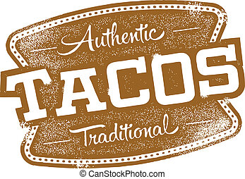 Authentic Mexican Tacos - Vintage style sign graphic for...