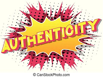 Authenticity - Comic book style word. - Authenticity -...